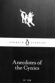 Anecdotes of the Cynics : Penguin Little Black Classics