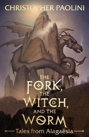 The Fork, The Witch, And The Worm: Tales From Alagaesia (The Inheritance Cycle) (Volume 1 Eragon)