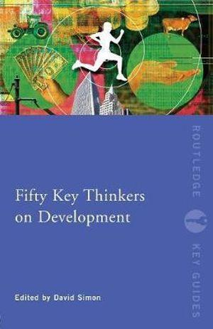 Fifty Key Thinkers on Development : Routledge Key Guides