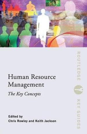 Human Resources Management; The Key Concepts : The Key Concepts
