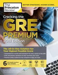 Cracking the GRE Premium Edition with 6 Practice Tests : Graduate Test Preparation