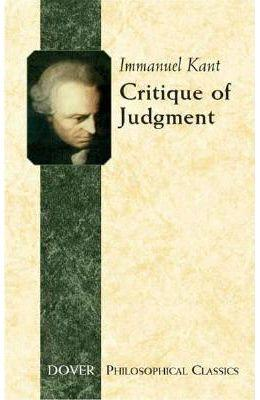 Critique of Judgment : Dover Philosophical Classics