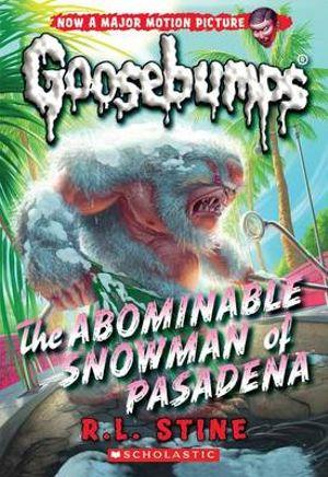 The Abominable Snowman of Pasadena (Classic Goosebumps #27) : Classic Goosebumps