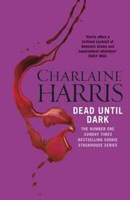 Dead until Dark : A True Blood Novel : Sookie Stackhouse : Book 1