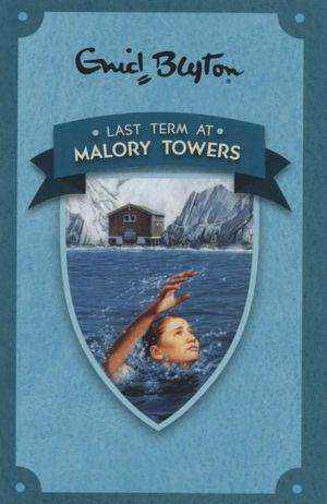 Last Term At Malory Towers: Malory Towers Series (Book 6)
