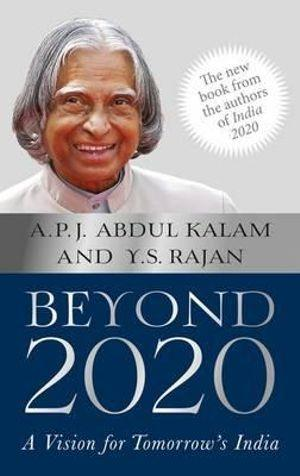 Beyond 2020 : A Vision for Tomorrows India