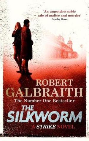 The Silkworm : The Cormoran Strike Series : Book 2