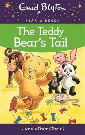 The Teddy Bears Tail : Enid Blyton : Star Reads Series 5