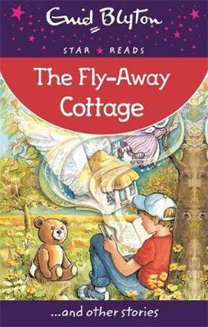 The Fly-Away Cottage : Star Reads Series 7