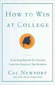 How to Win at College : Simple Rules for Success from Star Students