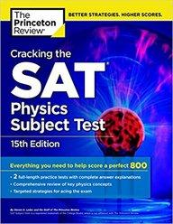 Cracking The Sat Physics Subject Test, 15Th Edition : College Test Preparation
