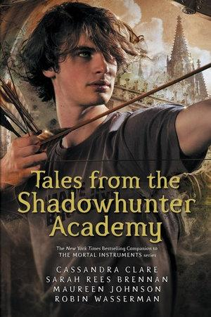 Tales from the Shadowhunter Academy : Shadowhunter Academy