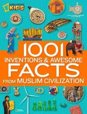 1001 Inventions And Awesome Facts From Muslim Civilization : National Geographic Kids