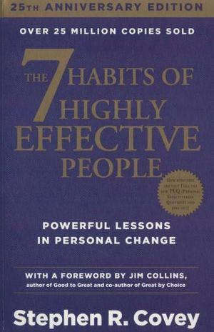 The 7 Habits of Highly Effective People : 15th Anniversary Edition Powerful Lessons in Personal Change