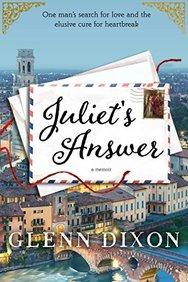 Juliets Answer: One Mans Search for Love and the Elusive Cure for Heartbreak