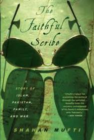 The Faithful Scribe : A Story of Islam, Pakistan, Family and War
