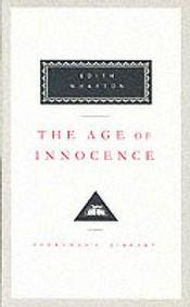 The Age Of Innocence : Everyman's Library Classics Series