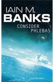 Consider Phlebas : A Culture Novel : Book 1