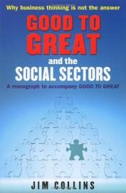Good to Great and the Social Sectors : A Monograph to Accompany Good to Great