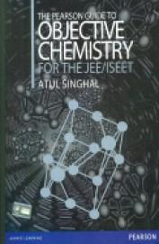 The Pearson Guide to Objective Chemistry for JEE/ISEET 1 Edition