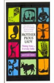 Mother Pious Lady: Making Sense of Every India (English)