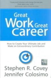 Great Work Great Career: How to Create Your Ultimate Job and Make an Extraordinary Contribution (English)