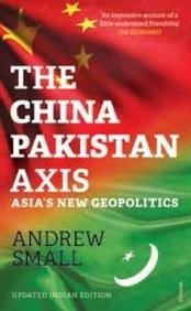 The China-Pakistan Axis: Asias New Geopolitics