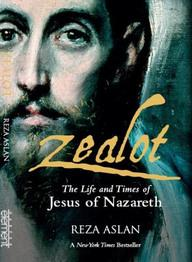 Zealot: The Life and Times of Jesus of Nazareth : The Life and Times of Jesus of Nazareth (English)