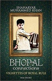 Bhopal Connections: Vignettes Of Royal Rule