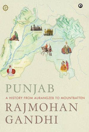 Punjab :A History From Aurangzeb To Mountbatten