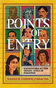 Points of Entry : Encounters at the Origin-Sites of Pakistan