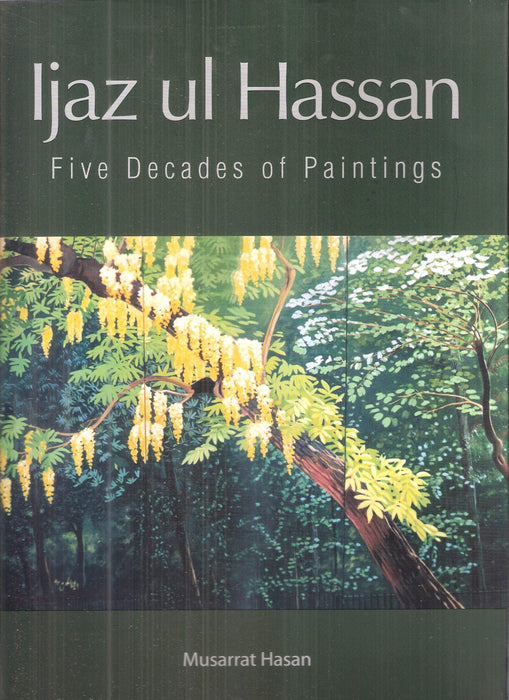 Ijaz Ul Hassan: Five Decades Of Paintings