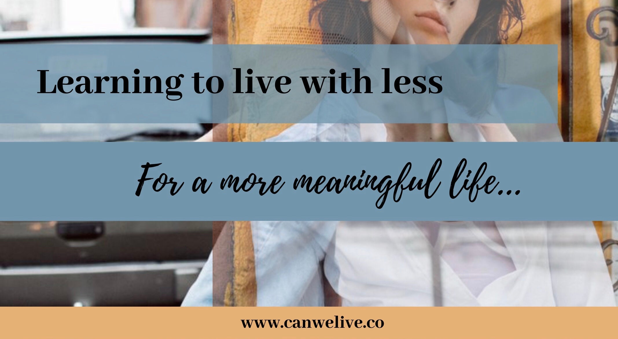 Learning To Live With Less For a More Meaningful Life