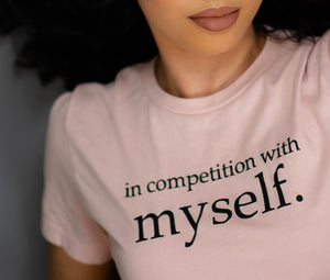 IN COMPETITION WITH MYSELF TEE