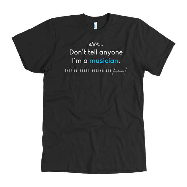 Don't Tell Anyone | Funny Sarcasm Music T-Shirts (Dark)