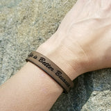 "Leather Strap Bracelet ""Life is Better Because of You"""