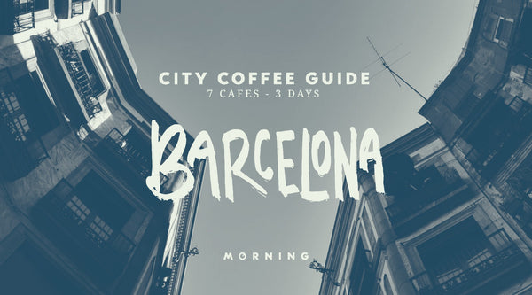 City Coffee Guide: Barcelona