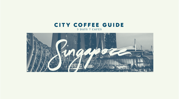 City Coffee Guide: Singapore