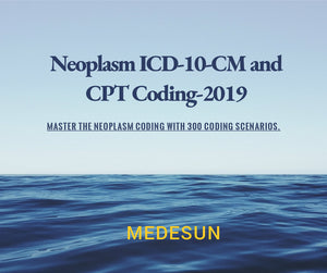 Master the Neoplasm Coding ICD-10 and CPT Coding-2019