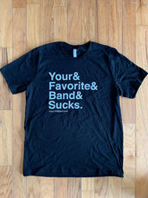 Load image into Gallery viewer, Your Favorite Band Sucks Ampersand Shirt
