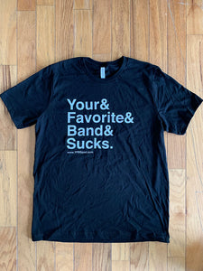 Your Favorite Band Sucks Ampersand Shirt