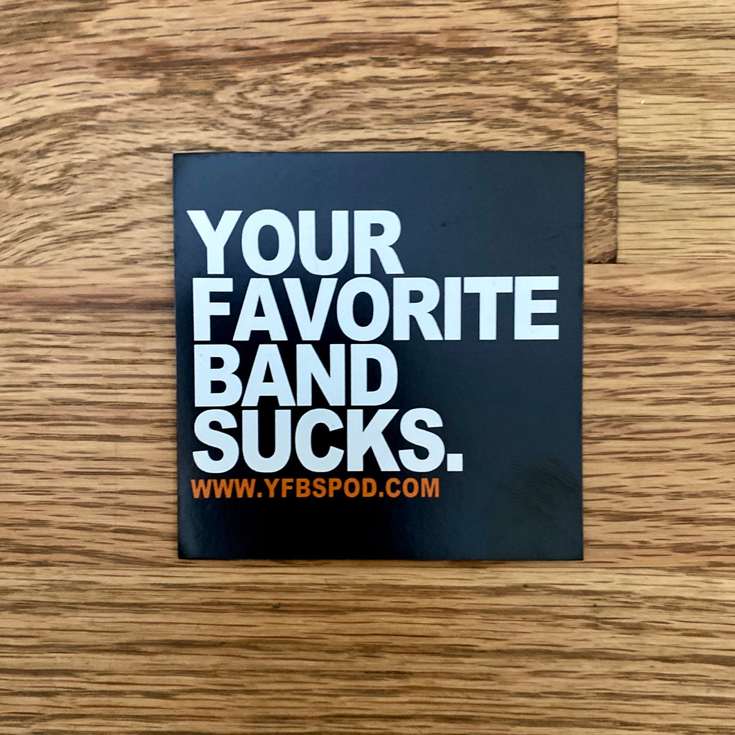 Your Favorite Band Sucks Magnet