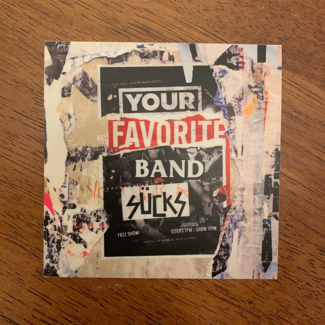 Your Favorite Band Sucks Logo Sticker