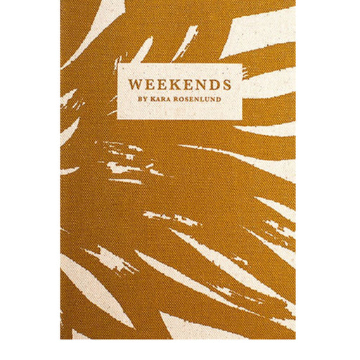 weekends -kara rosenlund