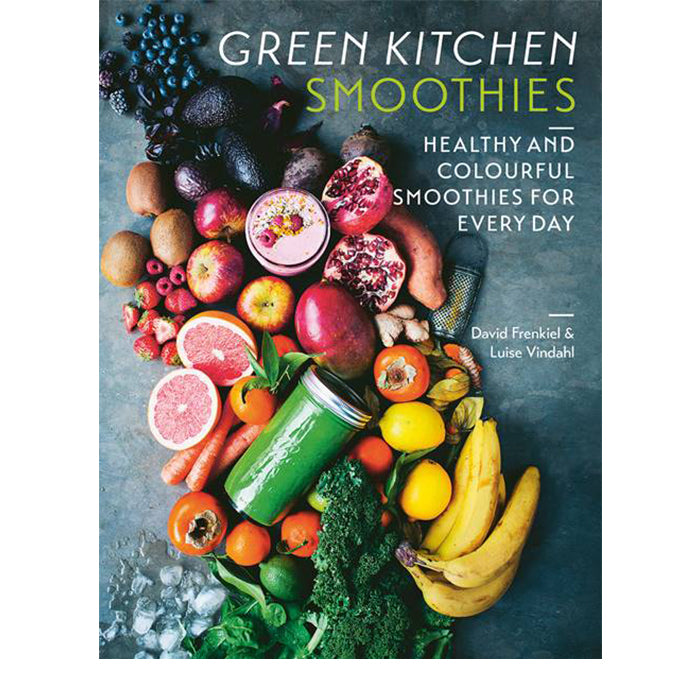 green kitchen smoothies – david frenkiel and luise vindahl