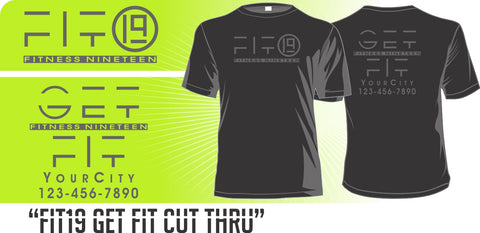 """Cut Thru"" FITNESS19 LIFE STYLE TEE - no minimums"