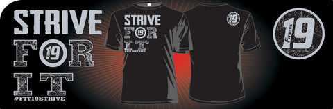 """Strive For It"" FITNESS19 LIFE STYLE TEE"