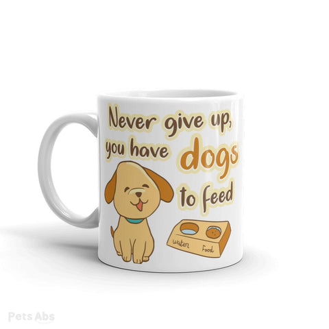 Never give up dog mug-Pets Abs Shop