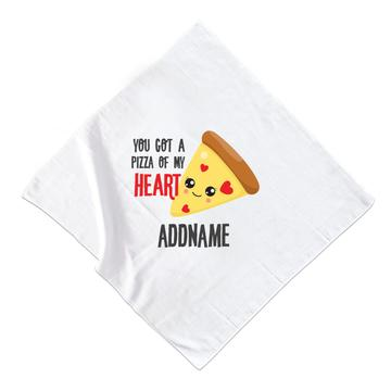 You got a Pizza of my Heart Muslin Square