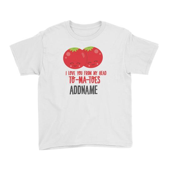 I Love You from my head TOMATOES Customizable Tee